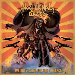 Nocturnal Breed – We Only Came For The Violence