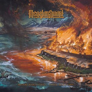 Megaton Sword - Blood Hails Steel - Steel Hails Fire