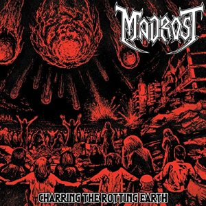 Madrost - Charring The Rotting Earth