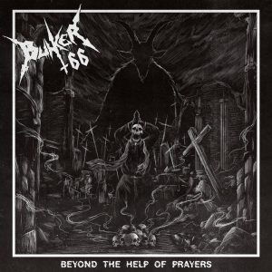 Bunker 66 – Beyond The Help Of Prayers