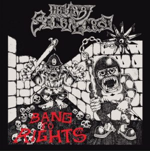 Heavy Sentence – Bang To Rights